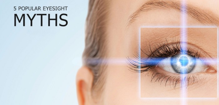 5 Popular Eyesight Myths Simply Not True